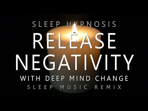 Sleep Hypnosis Release Negativity with Deep Mind Change Deep Sleep  Remix