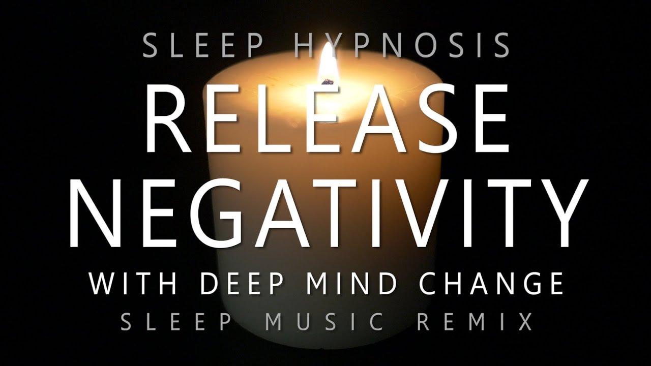 Sleep Hypnosis Release Negativity with Deep Mind Change (Deep Sleep Music  Remix)