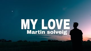 Martin Solveig -  My Love (Lyrics)