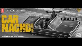 Gippy Grewal Feat Bohemia: Car Nachdi (Bass Boosted)