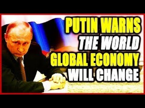 Putin Warns the World on the Impact of the Global Economy