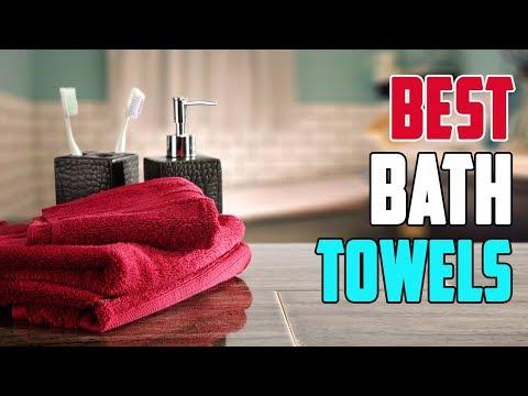 Top 3: Best Bath Towels 2019