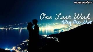 one last wish; one shot (1/2)