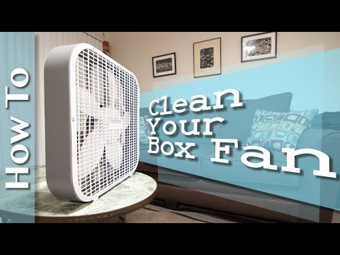 How To Clean Your Cheap Box Fan