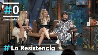 LA RESISTENCIA - Entrevista a Ana Fernández, Blanca Suárez y Nadia de Santiago   04.02.2020