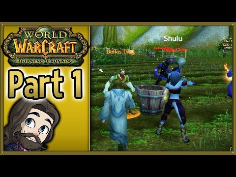World of Warcraft Burning Crusade Gameplay - Part 1 - Let's Play Walkthrough