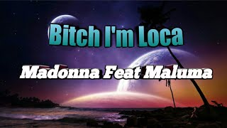 Madonna Feat Maluma Bitch I 39 m Loca Lyrics.mp3