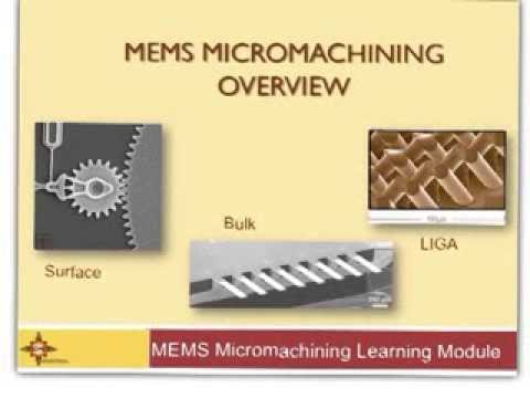 Micromachining Overview - How MEMS are Made