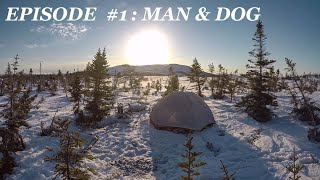 68 Gruelling Days in the Wild: Man & Dog EP.1