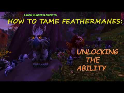 How to tame Feathermanes: Unlocking the ability [WOW] UPDATED for 7.3.5