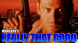 Really That Good: DIE HARD