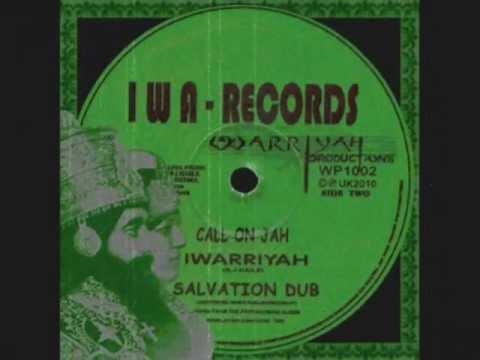 Call On Jah +Salvation Dub-Iwarriyah_King Alpha (IWA Records)