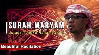 Video Surah Maryam - Ustadz Tengku Hanan Attaki (Beautiful Recitation) download MP3, 3GP, MP4, WEBM, AVI, FLV Oktober 2019
