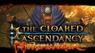 Neverwinter | The Cloaked Ascendancy MOD 11 Update!