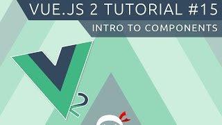 Vue JS 2 Tutorial #15 - Intro to Components