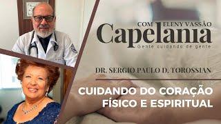 Cuidando do Coração Físico e Espiritual | Capelania | Eleny Vassão e IPP TV