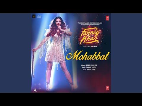 """Mohabbat (From """"Fanney Khan"""")"""