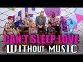 PENTATONIX - Can't Sleep Love (#WITHOUTMUSIC parody)