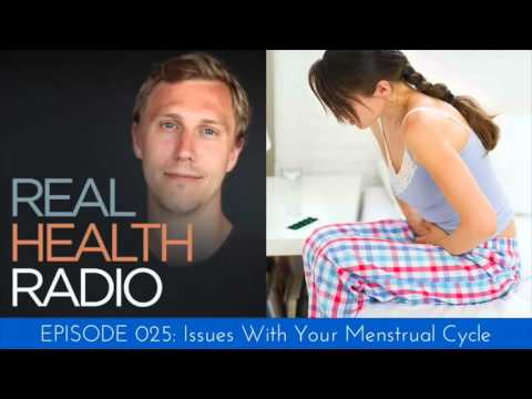 Real Health Radio 025: Issues With Your Menstrual Cycle