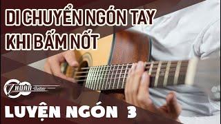 Tự học Guitar - Luyện Ngón #3 | bài tập giúp tay trái làm quen với việc di chuyển trên cần đàn