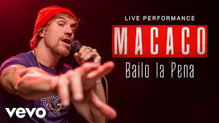 Macaco - Bailo La Pena - Live Performance   Vevo