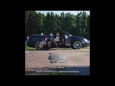 The Second Level x Sam Jonas - Won't Stop feat. Sebastian Noto