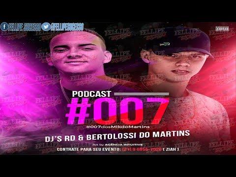 PODCAST 007 DJ BERTOLOSSI & DJ RD DO MARTINS OS MLKS DO MARTINS 2018