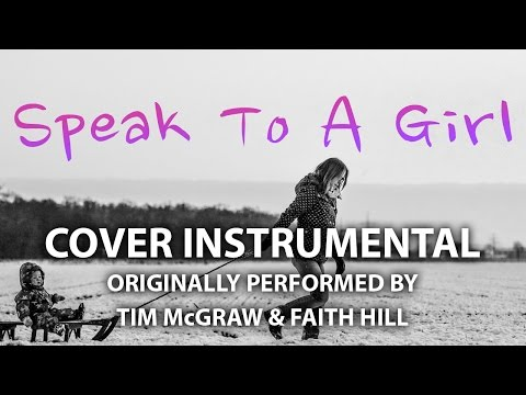Speak to a Girl (Cover Instrumental) [In the Style of Tim McGraw & Faith Hill]