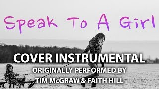 Download Speak to a Girl (Cover Instrumental) [In the Style of Tim McGraw & Faith Hill] MP3 song and Music Video