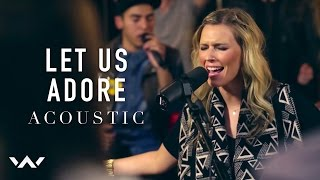 Let Us Adore | Acoustic | Elevation Worship
