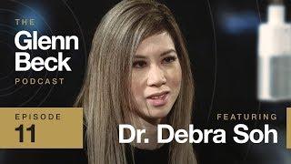 Dr. Debra Soh   The Glenn Beck Podcast Ep. 11