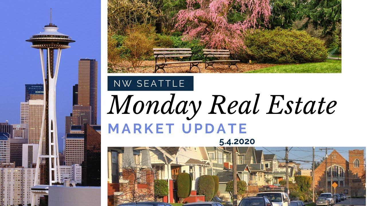 Monday NW Seattle Real Estate Market Update 5.4.2020