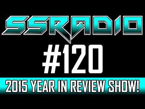 S.S. RADIO #120 - 2015: YEAR IN REVIEW! [Gaming Podcast]