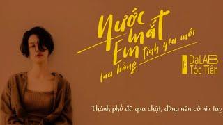 Nước Mắt Em Lau Bằng Tình Yêu Mới - Da LAB ft. Tóc Tiên || Lyrics Video || TYM Reach