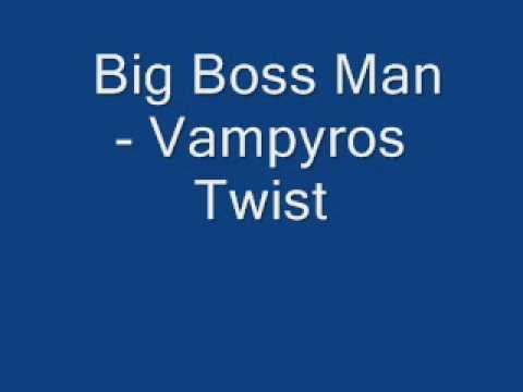 Big Boss Man - Vampyros Twist