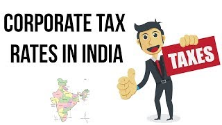 High Corporate Tax Rates issue, India to reduce Tax Rates to boost investment, Current Affairs 2019