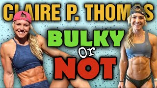 Claire P. Thomas || Natty or Not? || Bulky or Not?