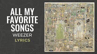 Weezer - All My Favorite Songs (LYRICS)