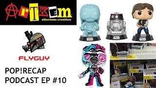 Funko POP!recap Episode 10-Star Wars Celebration, $2 POP! & An Exclusives Rant