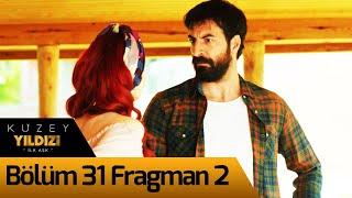 Kuzey Yıldızı İlk Aşk 31. Bölüm 2. Fragman