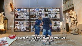 XIV. chrudimská muzejní noc - Muzeum barokních soch - rekapitulace - Chrudim 25. a 26.5.2018