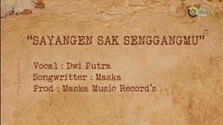 Dwi Putra - Sayangen Sak Senggangmu (Official Lyric Video)