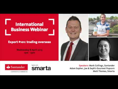 Santander Breakthrough Webinar - Export #101: Trading Overseas