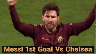Lionel Messi 1st Goal Vs chelsea ► Barcelona Vs Chelsea ► Messi Goal ►21/02/2018 ►HD