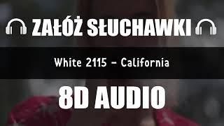 WHITE 2115 - CALIFORNIA (8D Music)
