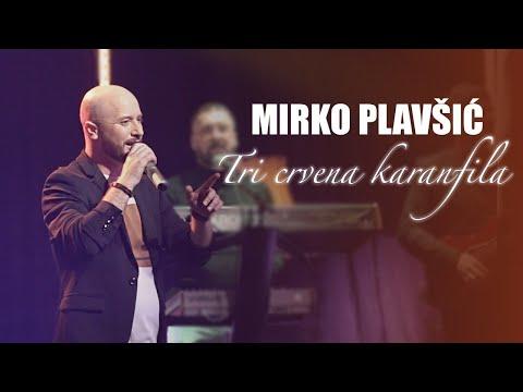 Mirko Plavsic - Tri crvena karanfila - (LIVE SECANJA 2 2021) - Mirko Plavsic Official