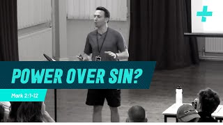 CIS - Sports Plus '19 - Power Over Sin? - Mark 2: 1-12