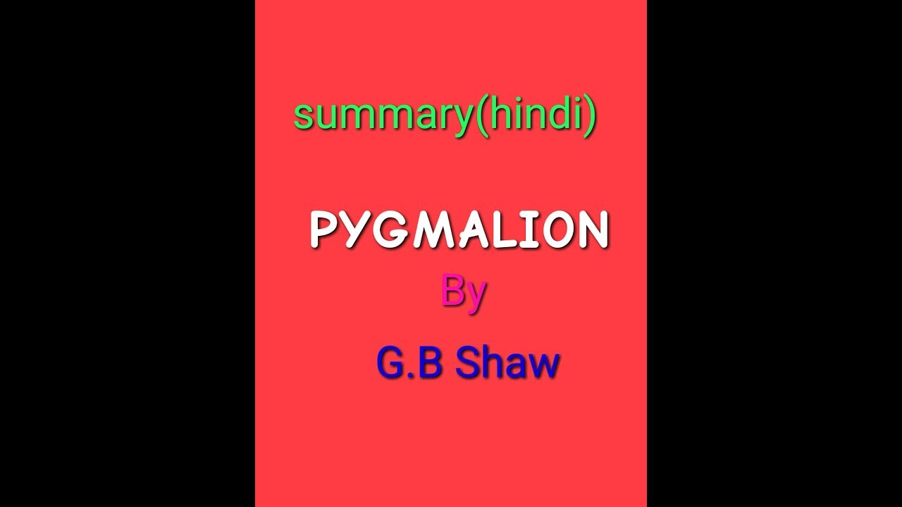 hindi pyg on summary g b shaw english literature notes   hindi pyg on summary g b shaw english literature notes
