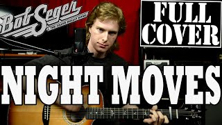 Night Moves Bob Seger - Acoustic Guitar Cover