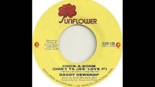 Daddy Dewdrop   Chick A Boom